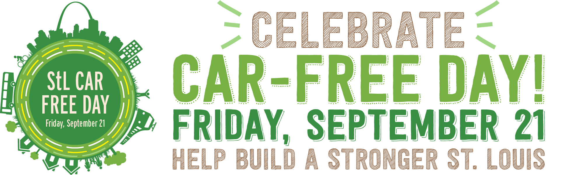 Celebrate Car-Free Day! Friday, September 21. Help Build a Stronger St. Louis.
