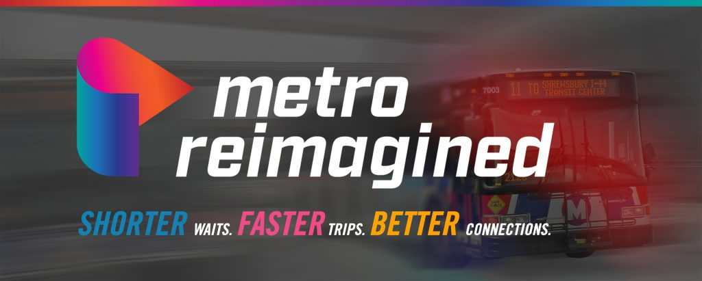 Metro Reimagined | Shorter Waits. Faster Trips. Better Connections.