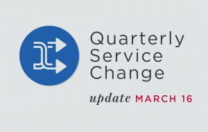 Quarterly Service Change as of March 16