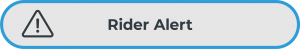 "Gray button with blue outline, with an exclamation point in a triangle and the words ""Rider Alert"""