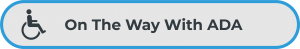 """Gray button with blue outline, showing a wheelchair icon and the words """"On The Way With ADA"""""""