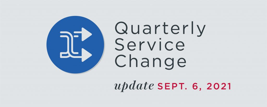 """Gray graphic that reads """"Quarterly Service Change Update September 6"""""""